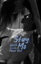 Stay With Me by Arakookie__