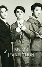 My MR.  [FANFICTION] by TeenKyungsoo12
