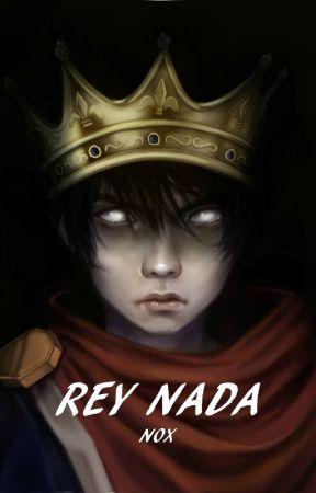 REY NADA by LucyNox