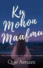 Ku Mohon Maaf Mu by NassAqilah