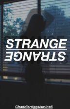 Strange | Riggs  by Chandlerriggsismine6