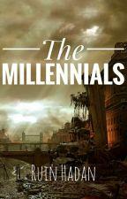 The Millennials by RuinHadan