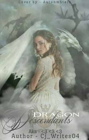 Dragon Descendants. ||| #Wattys2017 ||| by Cj_Writes04