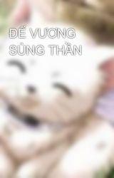ĐẾ VƯƠNG SỦNG THẦN by thiendu196