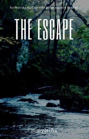 The Escape by mmyleiha