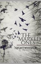 The Marked Ones by Nightwhisker