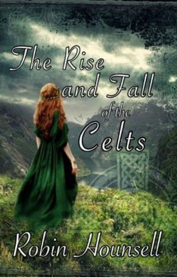 The Rise and Fall of the Celts