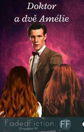 Doktor a dvě Amélie by KaterinaJandlova