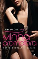 Minha promotora #4 (COMPLETO) by debyincour