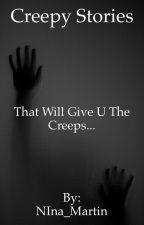 Real Creepy Stories.... by NIna_Martin