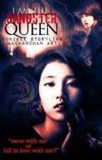 """(Complete)(Editing)""""I AM THE GANGSTER QUEEN""""(Legendary Queen) by HeartStringsLady"""