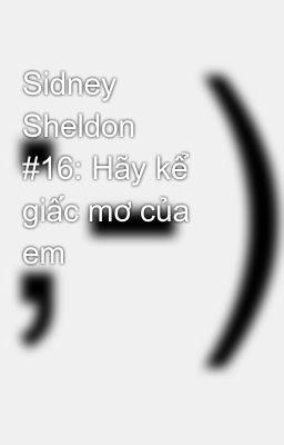 Sidney Sheldon 📕 #16: Hãy kể giấc mơ của em