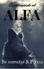 Cuestionando al Alfa by Oops1836