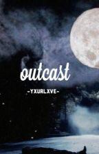 The outcast   by yxurlxve