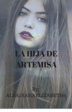 La hija de Artemisa by AlbaDianaElizabeth6