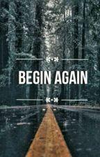 Begin Again l.h by Ashtonscumhowyum