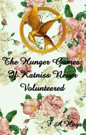 The Hunger Games: If Katniss Never Volunteered by FAHays