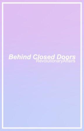 Behind Closed Doors by RevolutionaryAffairs
