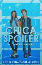 Chica Spoiler | Gastina by _AGUSLEDAACARO_