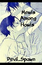 Mewls Among Howls by Devil_Spawn
