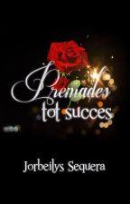 Premades tot succes by jorbeilyssequera