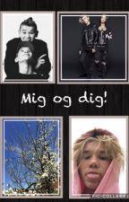 MIG OG DIG! - Marcus og Martinus. [ AFSLUTTET ]  by IdaLillesandSrensen