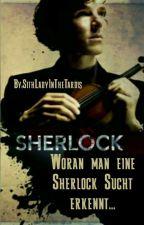 Woran man eine Sherlock Sucht erkennt... by SithLadyInTheTardis