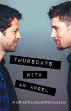 Thursdays with An Angel by WarmerandMoreHuman
