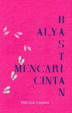 Alya dan Bastian Mencari Cinta by PriciliaChang