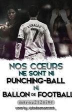 ~ Nos cœurs ne sont ni punching-ball ni ballon de football ~ by maroc212aine