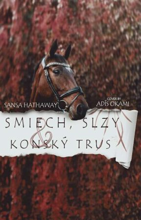 Smiech, slzy a konský trus by SansaHathaway