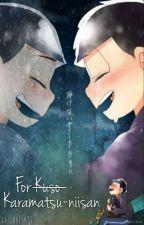 For K̶u̶s̶o̶  Karamatsu-niisan by Shizukesa11
