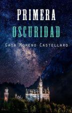 Primera Oscuridad © [Pausada] by GaiaMorenoCastellaro