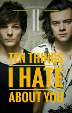 { Ten Things I Hate About You} *Larry Version* by fuckitlhlarry