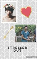 Stressed Out (Twenty One Pilots FanFiction)  by Panictwentyonetimes