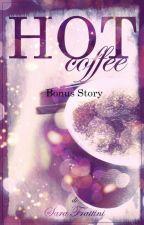 Hot Coffee - Bonus Story by sarastar79