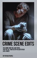Crime Scene Edits by -PsychoPeople