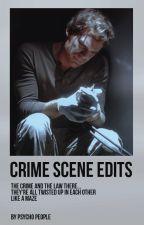 Crime Scene Edits by -PsychoPeople