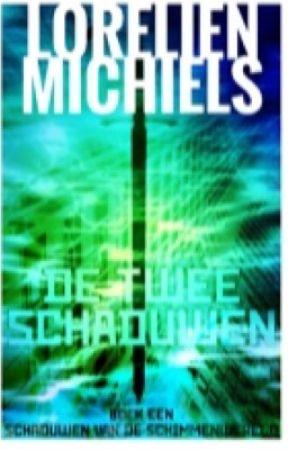 De Twee Schaduwen ~ Boek 1, Schaduwen Van De Schimmenwereld by lore00788