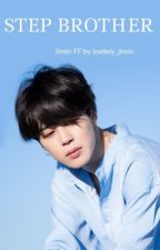 Step-Brother|| JiminXReader by lowkey_jimin