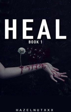 HEAL - book 1 by hazelnutxxx