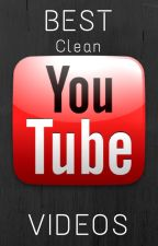 Best Clean YouTube Videos by TheRegularRavenclaw