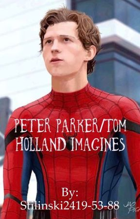 Peter Parker/Tom Holland Imagines  by dreadedartist