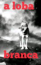 A   loba branca by larissaplinp