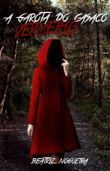 A Garota do Casaco Vermelho #Wattys2017