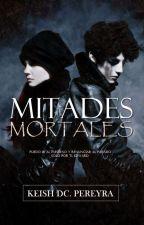 Mitades Mortales #1 (Serie Mitades) by KeishPereyra