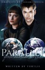 Parallel: From Another World (Book One In The Parallel series) by Turtlii