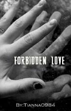 Forbidden Love by Tianna0984