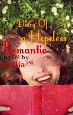 Diary of a Hopeless Romantic by Dreamer_Natalia