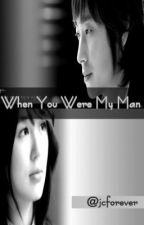 When You Were My Man by jowivctrs